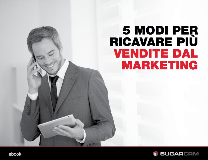 5 modi per ricavare più vendite dal marketing