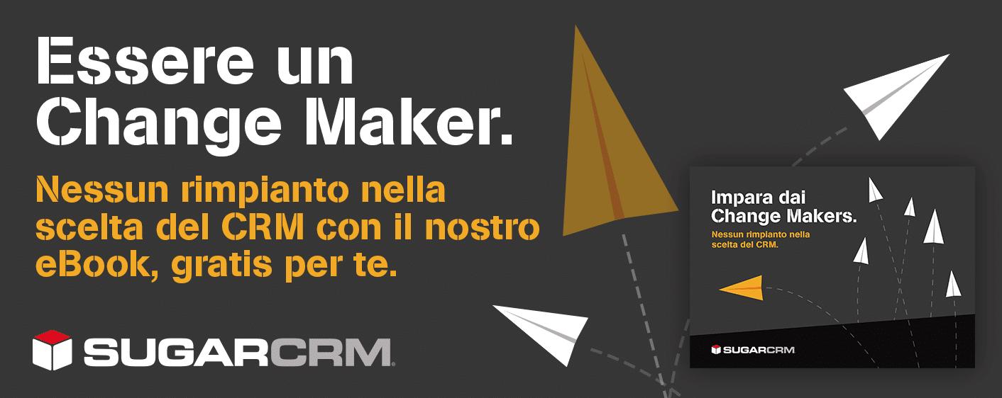 Essere un Change Maker con il CRM