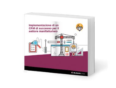 Implementazione di un CRM di successo per il settore manifatturiero
