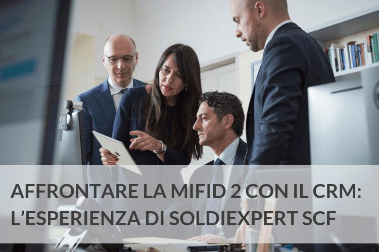 Case study SoldiExpert SCF: affrontare la MiFID 2 con il CRM