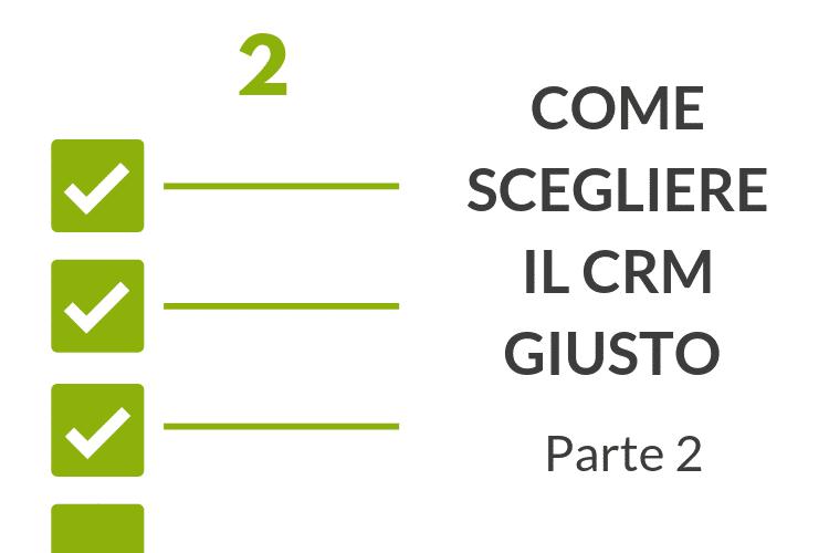 Quali sono gli altri punti da tenere in considerazione per la scelta del giusto CRM in azienda?