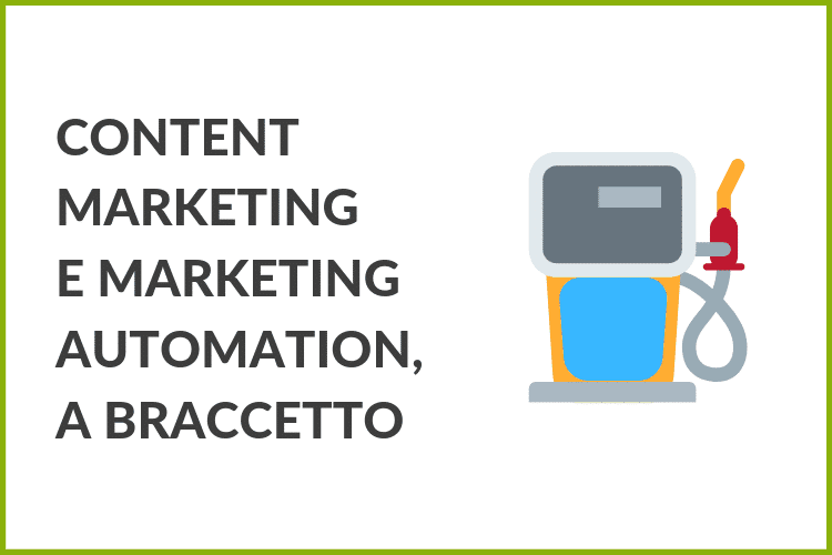 Content marketing e Marketing Automation, a braccetto