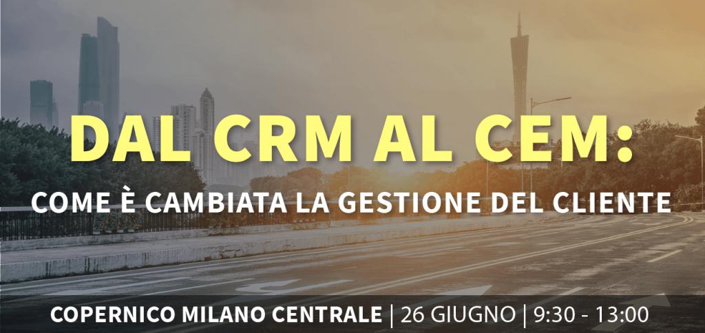 Evento dal CRM al CEM: come è cambiata la gestione del cliente - Milano - 26/06/2019